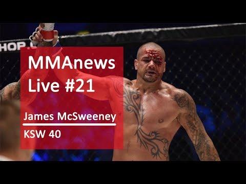 MMAnews Live #21 – James McSweeney o walce z Pudzianowskim