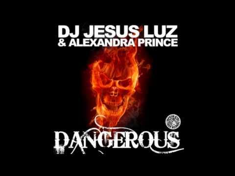 Baixar Alexandra Prince, DJ Jesus Luz - Dangerous (Manuel De La Mare & Alex Kenji Remix)