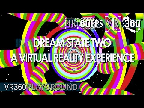 Dream State Two : A Virtual Reality Experience VR360 Playground