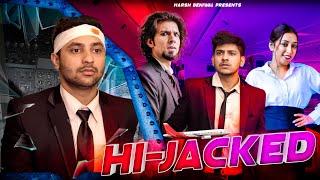 Hi-Jacked – Harsh Beniwal (Comedy) Video HD