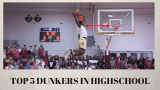THE TOP 5 DUNKERS IN HIGH SCHOOL!!!!