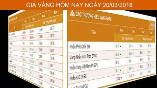 GIÁ VÀNG HÔM NAY NGÀY 20/03/2018 - Vàng SJC  - PNJ - DOJI - Vàng GOLD - vàng thế giới -vàng 9999