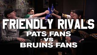 Friendly Rivals: Pats Fans vs. Bruins Fans