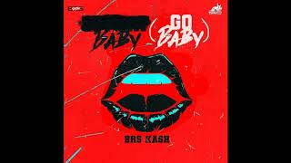 BRS Kash - Th***t Baby (Go Baby) (Clean)