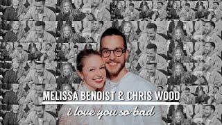 Melissa Benoist & Chris Wood | ILYSB