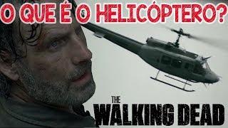 O que é o Helicóptero no TWD - The Walking Dead 9 TEMPORADA