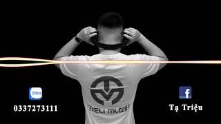 FULL NHẠC TRÔI PHIÊU - TAY TRÁI CHỈ TRĂNG - DJ TRIỆU MUZIK MIX - [Việt Mix & China Mix]