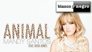 Mandy Santos Feat. Xuso Jones - Animal (Official Audio)