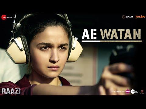 Ae Watan - Raazi - Alia Bhatt - Arijit Singh - Shankar Ehsaan Loy - Gulzar