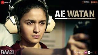 Ae Watan – Arijit Singh – Raazi