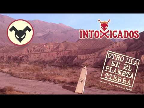 Intoxicados - Otro dia en el planeta Tierra [AUDIO, FULL ALBUM, 2005]