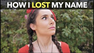 How I Lost My Name....(and got it back)