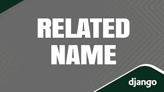 how-to-use-the-related-name-attribute-in-django.jpg