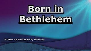 Born in Bethlehem - Third Day - Lyrics