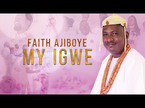 MY IGWE - Faith Ajiboye  [@FaithAjiboye]