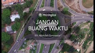 "CERAMAH Aa Gym Terbaru 2017 KAJIAN SINGKAT "" JANGAN BUANG WAKTU"""