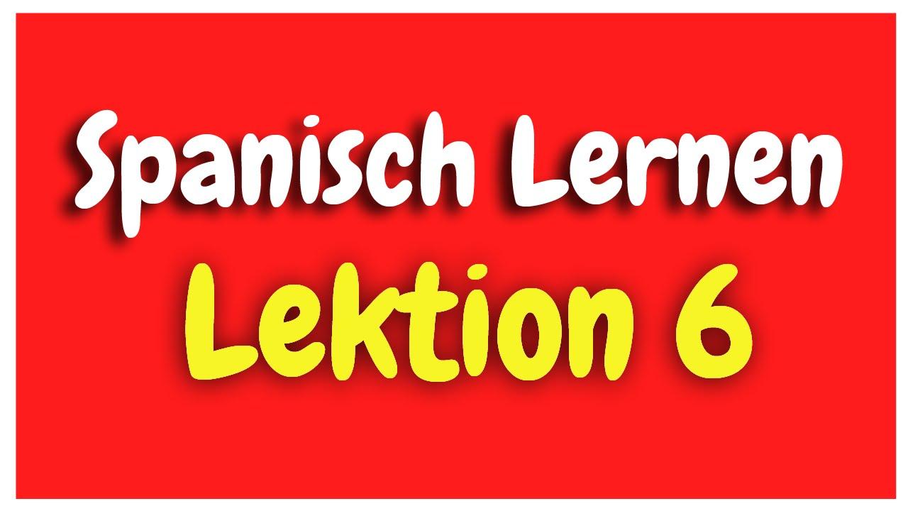 Spanisch Lernen Lektion 6 für Anfänger HD