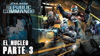 Star wars Republic Commando - Parte 3 - El nucleo - Jeshua Revan