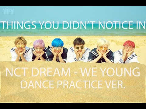 Things you didn't notice in NCT DREAM We Young Dance Practice