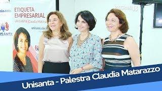 Unisanta - Palestra Claudia Matarazzo