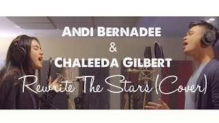 Andi Bernadee & Chaleeda Gilbert - Rewrite The Stars (Cover)