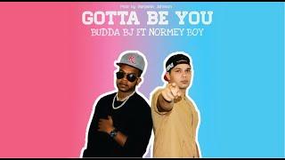 Budda BJ Feat. Normey Boy - Gotta Be You (Prod. by Benjamin Johnson)