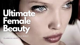 Ultimate Female Beauty - Be Extremely Attractive and Confident - Classical Music