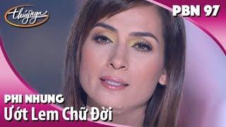 Phi Nhung - Ướt Lem Chữ Đời (Vũ Quốc Việt) PBN 97