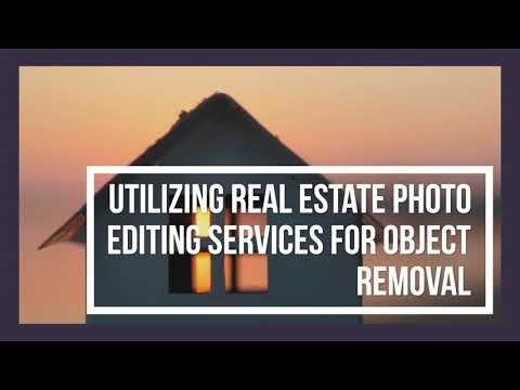 Utilizing Real Estate Photo Editing Services for Object Removal