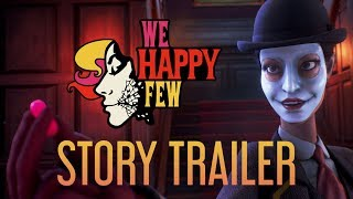 We Happy Few - E3 Sztori Trailer