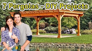 7 Awesome Pergola DO IT YOURSELF PROJECTS