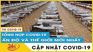 Tin covid-19 mới nhất 12/5. Ấn độ lại phá kỷ lục. Diễn biến virus corona Việt Nam  thêm 85 ca. TV24h