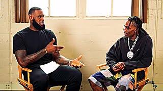 LeBron James Interviews Travis Scott