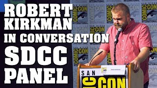 Robert Kirkman in Conversation Full Panel! - SDCC 2017