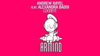 Andrew Rayel feat. Alexandra Badoi - Goodbye (Original Mix)