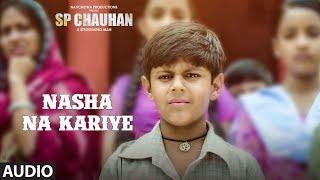 Nasha Na Kariye Full Audio Song |  SP CHAUHAN | Jimmy Shergill, Yuvika Chaudhary