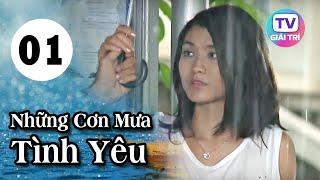 Những Cơn Mưa Tình Yêu - Tập 1   Phim Tình Cảm Việt Nam Hay Nhất 2019