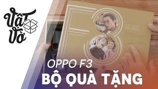 Mở hộp OPPO F3 và bộ quà tặng của
