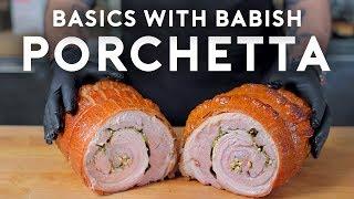 Porchetta | Basics with Babish