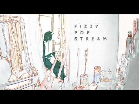 「FIZZY POP STREAM」Director's cut ver.