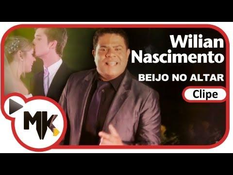 Baixar Wilian Nascimento - Beijo no Altar - (Clipe Oficial MK Music em HD)