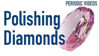 Polishing a Pink Mega Diamond - Periodic Table of Videos