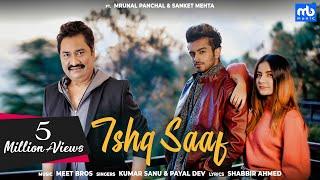 Ishq Saaf – Meet Bros Ft Kumar Sanu Payal Dev