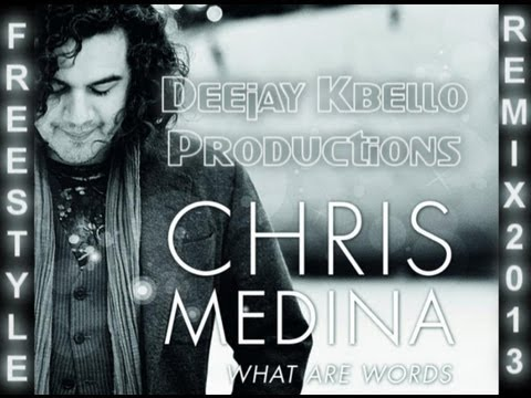 Baixar Chris Medina - What Are Words (Freestyle Video Mix 2013) @DeejayKbello