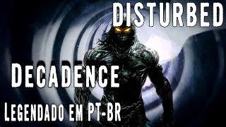 Disturbed - Decadence (Legendado em PT-BR)