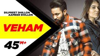 Veham – Dilpreet Dhillon Ft Aamber Dhillon