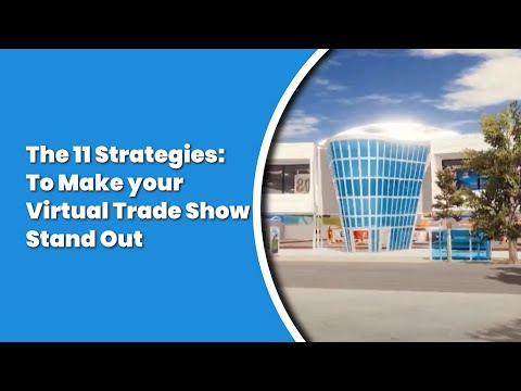 The 11 Strategies to Make your Virtual Trade Show Stand Out in 2021