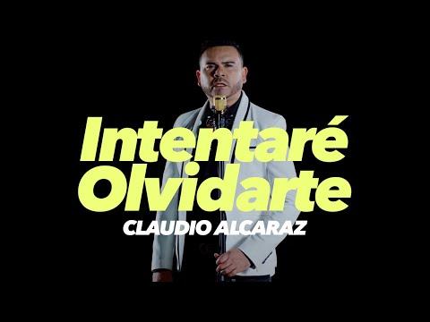 Claudio Alcaraz - Intentaré Olvidarte (Video Oficial)