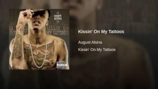 Kissin' On My Tattoos
