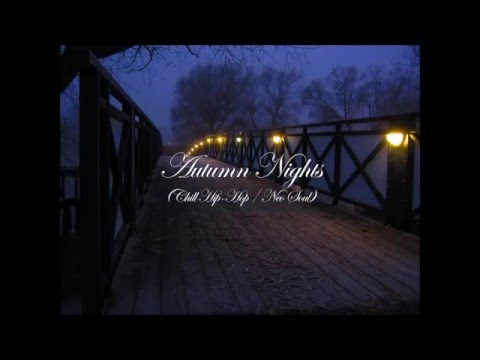 Autumn Nights (Chill Hip-Hop / Neo Soul mix)
